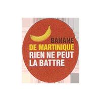 BANANE DE MARTINIQUE RIEN NE PEUT LA BATTRE  22,1 x 24,8 mm paper before 2012 NB France unique