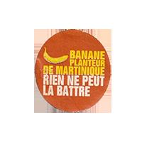BANANE PLANTEUR DE MARTINIQUE RIEN NE PEUT LA BATTRE  21 x 22,8 mm paper before 2012 France unique