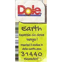 Dole Earth Guarda da dove vengo ! inserisci il codice in dole-earth.com 31440  21,8 x 43 mm paper 2015 AR Ecuador unique