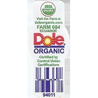 Dole ORGANIC USDA ORGANIC 94011  Visit the Farm at doleorganic.com FARM 684 Certified by Control Union Certifications  21,5 x 48,9 mm paper 2016 PM Ecuador unique