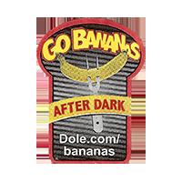 GO BANANAS AFTER DARK Dole.com/bananas  22,1 x 29,7 mm paper 2015 KT unique