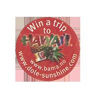 Dole Win a trip to HAWAII www.bama.no www.dole-sunshine.com  25,3 x 25,5 mm paper before 2012 TL unique