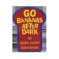 Dole GO BANANAS AFTER DARK at dole.com/bananas  22,2 x 30,2 mm paper before 2012 unique