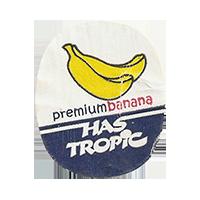 HAS TROPIC premium banana  25,6 x 30,5 mm paper before 2012 AA unique